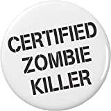"Certified Zombie Killer 1.25"" Pinback Button Pin"