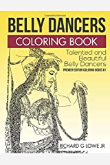 Belly Dancers Coloring Book: Talented and Beautiful Belly Dancers (Coloring Books) (Volume 1) Paperback