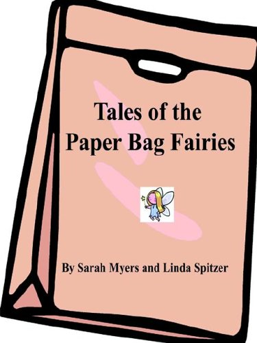 Read Online Tales of the Paper Bag Fairies PDF