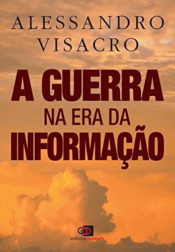 A Guerra na era da informação por [Visacro, Alessandro]