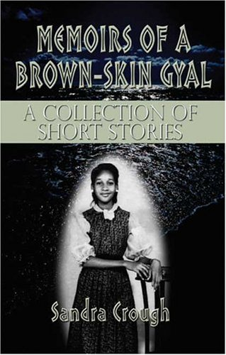 Memoirs of a Brown-Skin Gyal: A Collection of Short Stories