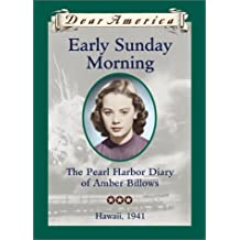 Dear America: Early Sunday Morning: The Pearl Harbor Diary of Amber Billows
