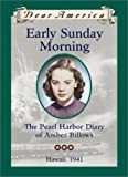 Early Sunday Morning: The Pearl Harbor Diary of Amber Billows, Hawaii 1941 (Dear America Series)