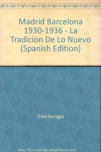 Descargar Libro Madrid-barcelona, 1930-1936 : La Tradicion De Lo Nuevo Desconocido