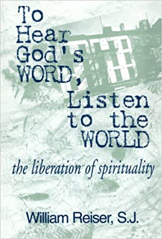 To Hear God's Word, Listen to the World: The Liberation of Spirituality