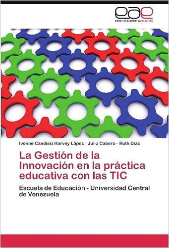 La Gestión de la Innovación en la práctica educativa con las TIC: Escuela de Educación
