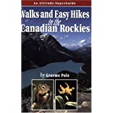 Walks and Easy Hikes in the Canadian Rockies: An Altitude SuperGuide