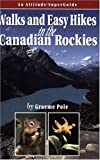 Walks and Easy Hikes in the Canadian Rockies, Graeme Pole, 1551537036