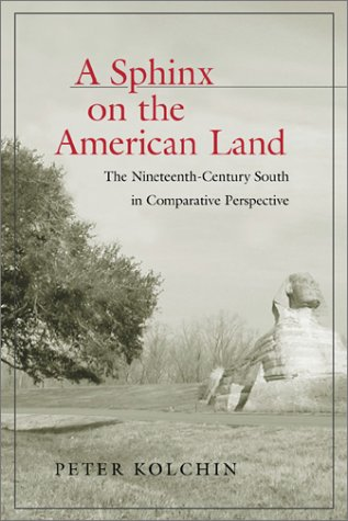 Books : A Sphinx on the American Land: The Nineteenth-Century South in Comparative Perspective