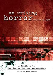 On Writing Horror: A Handbook by the Horror Writers Association: A Handbook by