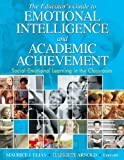 The Educator's Guide to Emotional Intelligence and Academic Achievement: Social-Emotional Learning in the Classroom