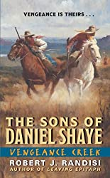 Vengeance Creek (Sons of Daniel Shaye Book 2)