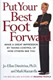 Put Your Best Foot Forward, Jo-Ellan Dimitrius and Mark Mazzarella, 0684864061