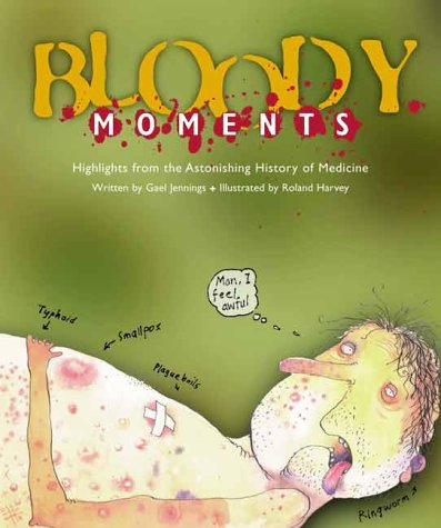 Bloody Moments: And Further Highlights from the Astounding History of Medicine ebook
