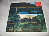 Frank Lloyd Wright: An Architecture for Democracy, Aaron G. Green and Donald P. DeNevi, 096250291X