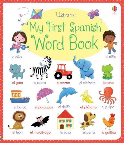 My First Spanish Word Book (My First Word Book) (My Spanish First Words)