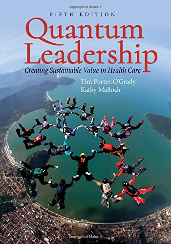 Quantum Leadership:Creating Sustainable Value in Health Care by Porter O Grady Tim