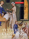 Textiles and Clothing, c.1150-1450 (4): Finds from Medieval Excavations in London (Medieval Finds from Excavations in London)