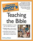 img - for The Complete Idiot's Guide to Teaching the Bible (Complete Idiot's Guide To...) book / textbook / text book