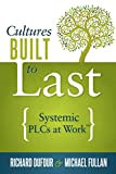 img - for Cultures Built to Last: Systemic PLCs at Work (Help Lead and Sustain Your School Improvement Process) book / textbook / text book