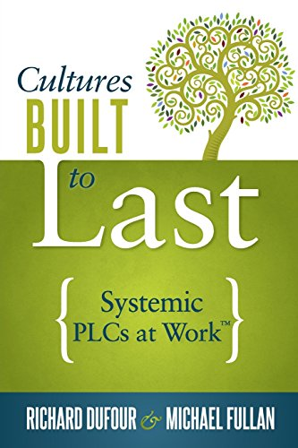 Cultures Built to Last: Systemic PLCs at Work (Help Lead and Sustain Your School Improvement Process)