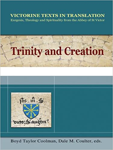 Trinity and Creation: A Selection of Works of Hugh, Richard and Adam of St Victor (Victorine Texts in Translation)