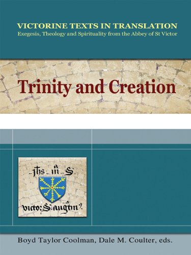 Trinity and Creation: Exegesis, Theology and Spiriuality from the Abbey of St. Victor (Victorine Texts in Translation, V
