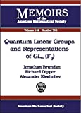 Quantum Linear Groups and Representations of Gln (Fq), Jonathan Brundan and Richard Dipper, 0821826166