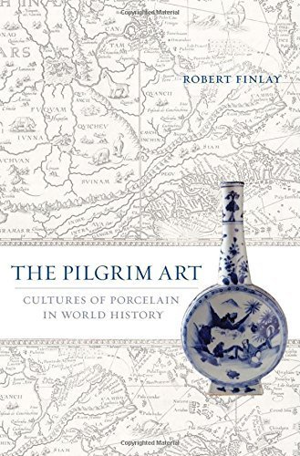 (The Pilgrim Art: Cultures of Porcelain in World History by Finlay, Robert (2010) Hardcover)