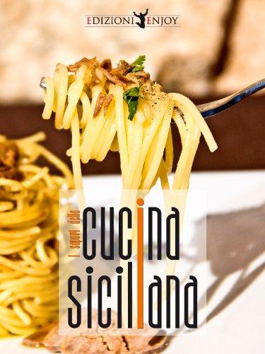 Cucina Siciliana - Tutte le ricette (Italian Edition)