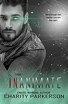Inanimate (Cyborg Book 3) by [Parkerson, Charity]