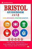 Bristol Guidebook 2018: Shops, Restaurants, Attractions and Nightlife in Bristol, England (City Guidebook 2018)