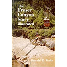 The Fraser Canyon story