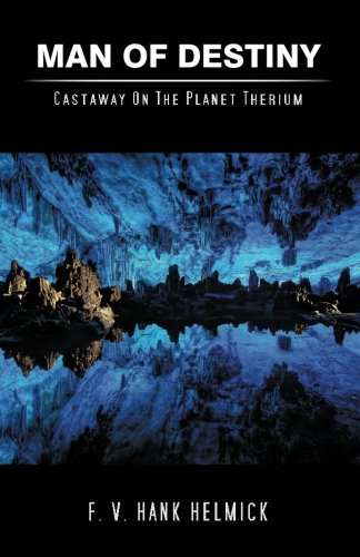 - Man of Destiny: Castaway on the Planet Therium