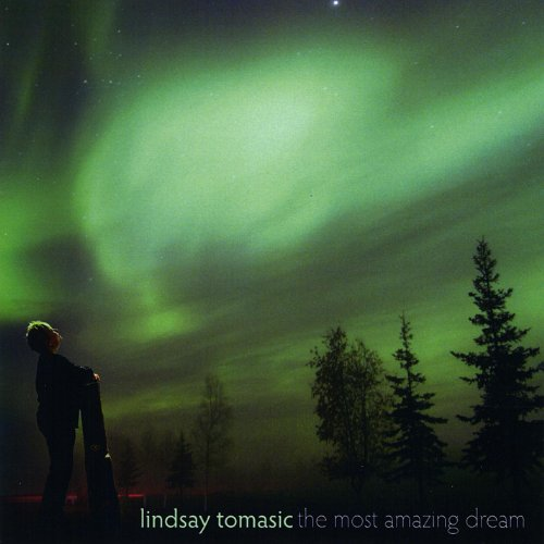 The Most Amazing Dream by Lindsay Tomasic