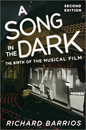 A Song in the Dark: The Birth of the Musical Film: Richard