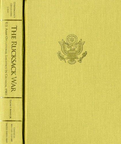 Rucksack War: U.S. Army Operational Logistics In Grenada, October-November 1983 (Contingency Operations Series) (Best Military Rucksack Review)