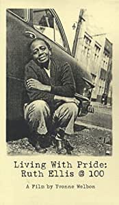 Living With Pride: Ruth Ellis @ 100 [VHS]