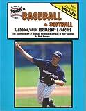 Teach'n Baseball & Softball- Handbook/Guide for Parents & Coaches (Teach'n Series 1 Book 3)