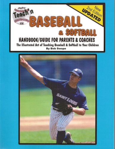 Teach'n Baseball & Softball- Handbook/Guide for Parents & Coaches (Teach'n Series 1 Book 3)
