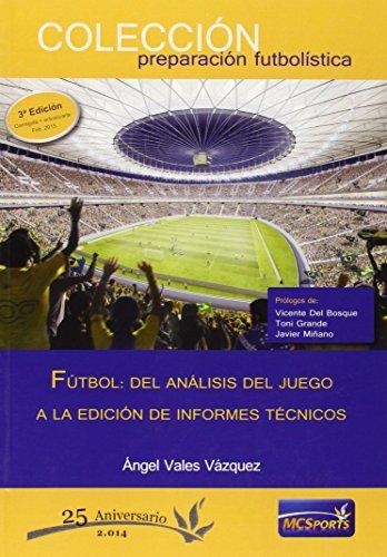 Descargar Libro Fútbol: Del Análisis Del Juego A La Edición De Informes Técnicos Ángel Vales Vázquez