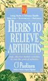 Herbs to Relieve Arthritis, C. J. Puotinen, 0879837438