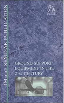 Ground Support Equipment in the 21st Century (IMechE Seminar Publications)
