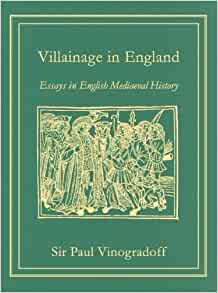 england english essay history in in medieval villainage Sir paul gavrilovitch vinogradoff, fba was a russian and british historian and  medievalist  mater, imperial moscow university (1875) subject, medieval  europe notable works, villainage in england: essays in english medieval  history.