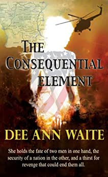 The Consequential Element by [Waite, Dee Ann]