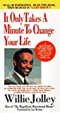 It Only Takes a Minute to Change Your Life!: A Motivational and Inspirational Revolution That Will Show You How to Release the Power Within You
