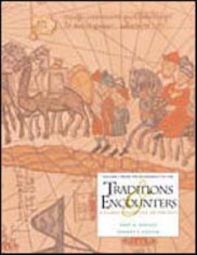 Traditions And Encounters  A Global Perspective On The Past   Volume I  Fron Beginnings To 1500