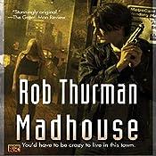 Madhouse: Cal Leandros, Book 3 | Rob Thurman