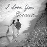 I Love You Because..., Beverly Clark, 0934081271