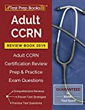 Adult CCRN Review Book 2019: Adult CCRN Certification Review Prep & Practice Exam Questions